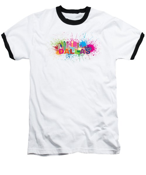 Dallas Skyline Paint Splatter Text Illustration Baseball T-Shirt by Jit Lim