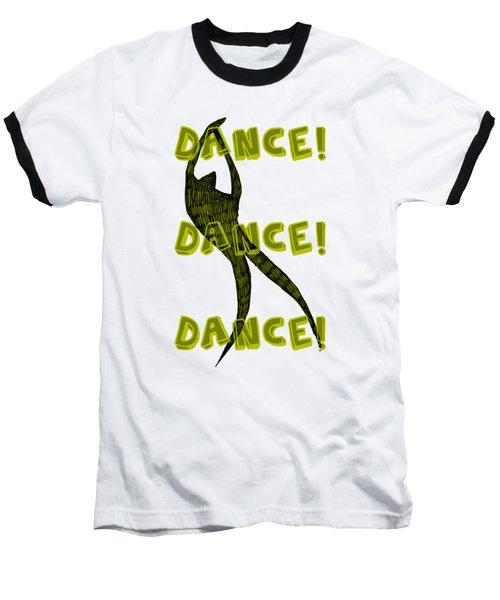 Dance Dance Dance Baseball T-Shirt by Michelle Calkins