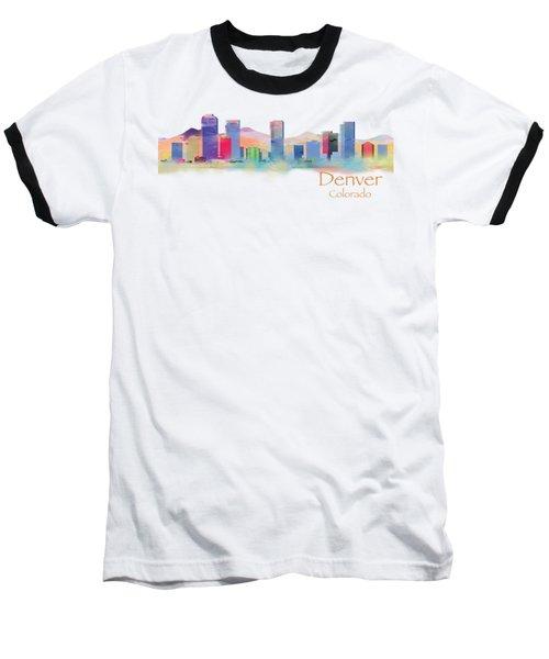 Denver Colorado Skyline Tshirts And Accessories Baseball T-Shirt by Loretta Luglio