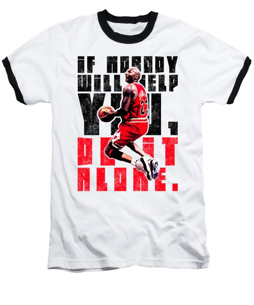 Do It Alone Baseball T-Shirt by Iman Cruz