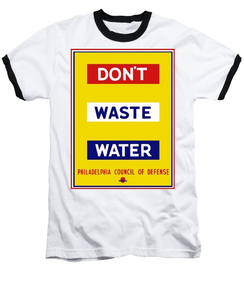 Don't Waste Water - Wpa Baseball T-Shirt