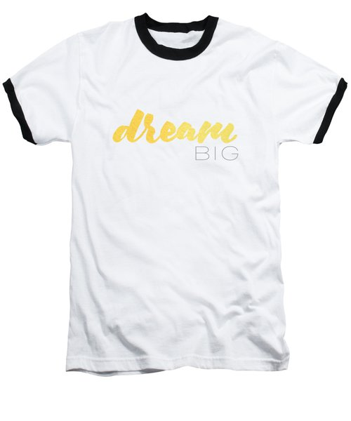 Dream Big Baseball T-Shirt