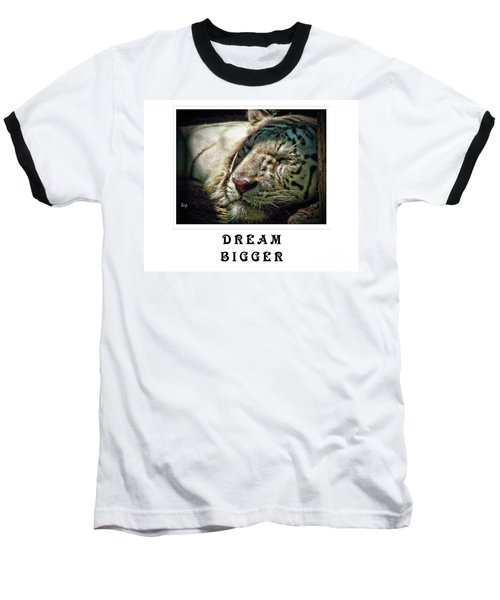 Dream Bigger Baseball T-Shirt