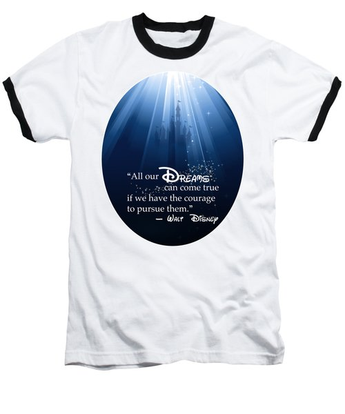 Dreams Can Come True Baseball T-Shirt