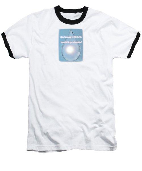 Drops Of Sunshine Baseball T-Shirt