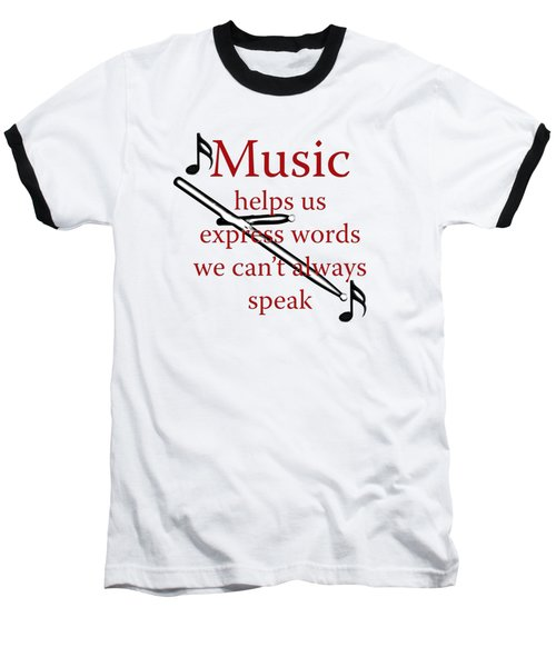 Drum Music Helps Us Express Words Baseball T-Shirt by M K  Miller