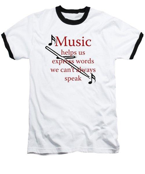 Drum Music Helps Us Express Words Baseball T-Shirt