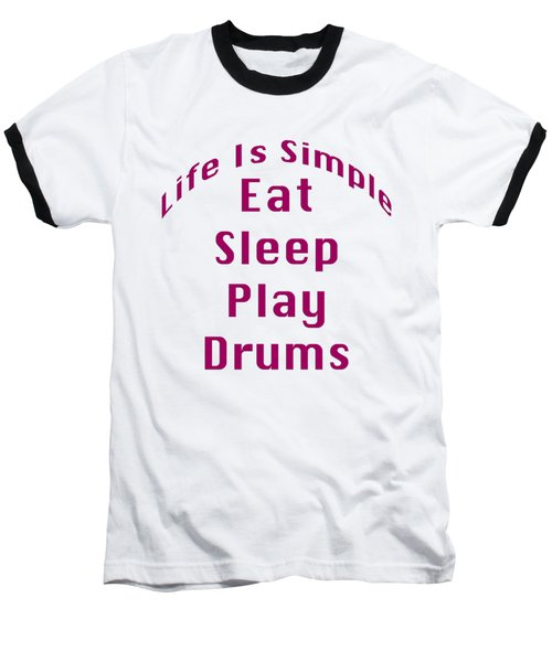 Drums Eat Sleep Play Drums 5514.02 Baseball T-Shirt by M K  Miller