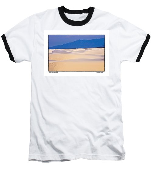 Dunes With Mountains Baseball T-Shirt by R Thomas Berner