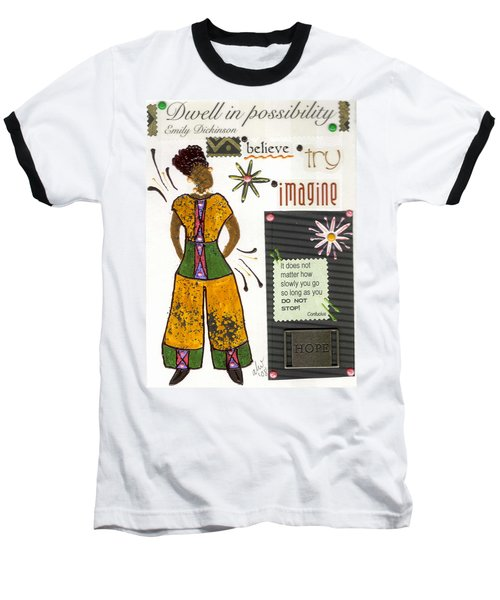 Baseball T-Shirt featuring the mixed media Dwell In Possibility by Angela L Walker