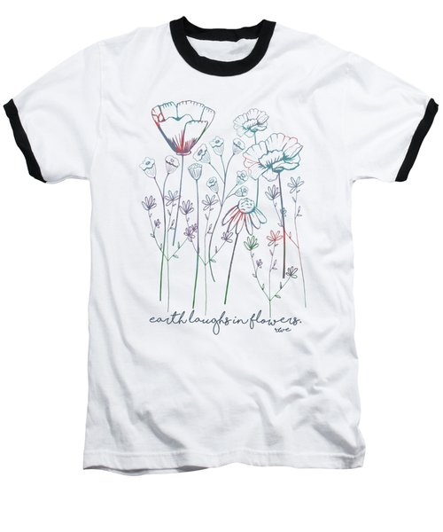 Baseball T-Shirt featuring the digital art Earth Laughs In Flowers by Heather Applegate
