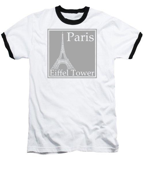 Eiffel Tower In Gray Baseball T-Shirt by Custom Home Fashions