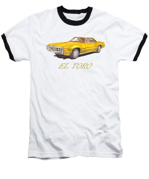 1970 Toronado El Toro Toronado Baseball T-Shirt