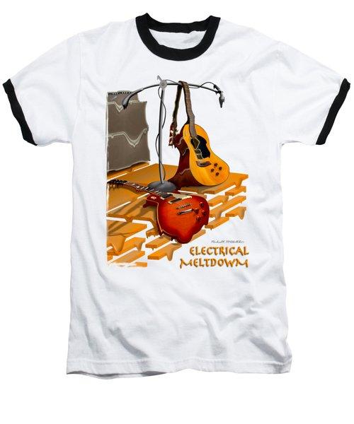 Electrical Meltdown Se Baseball T-Shirt