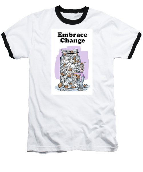 Embrace Change Baseball T-Shirt