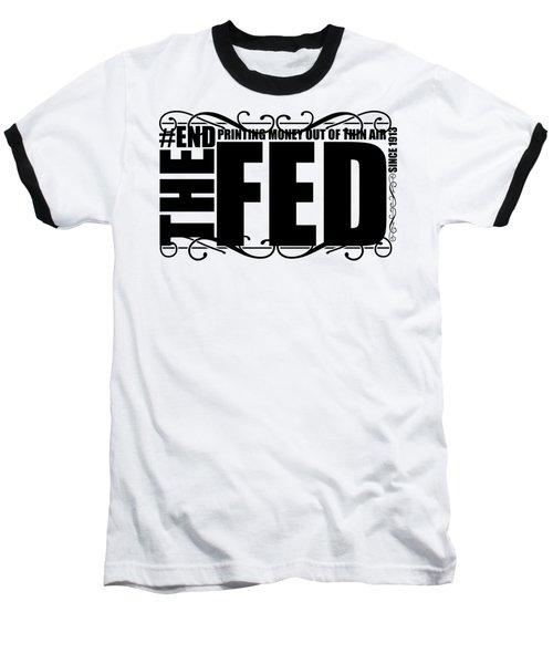 #endthefed Baseball T-Shirt