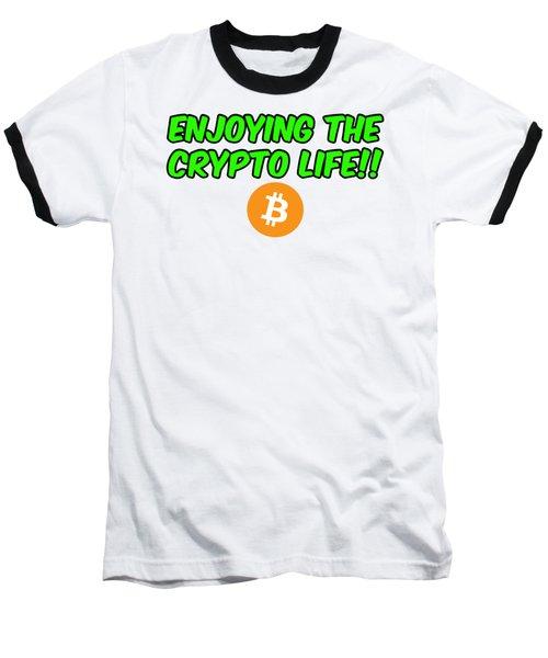 Enjoy The Crypto Life #2 Baseball T-Shirt