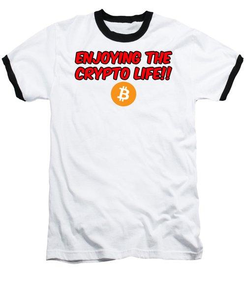 Enjoy The Crypto Life #3 Baseball T-Shirt