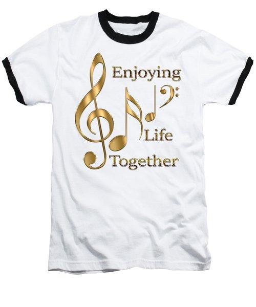 Enjoying Life Together Baseball T-Shirt by Georgeta Blanaru