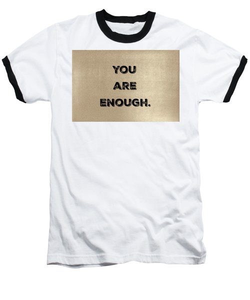 Enough #1 Baseball T-Shirt