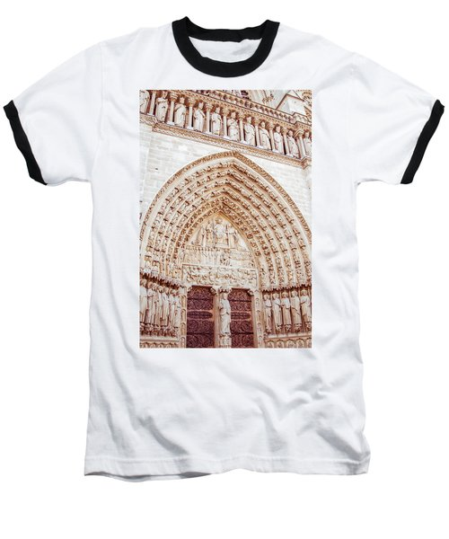 Entrance To Notre Dame Cathedral Baseball T-Shirt