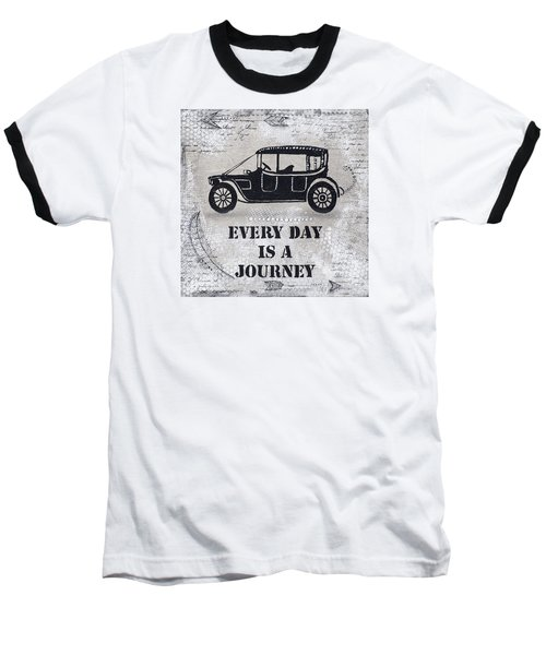Every Day Is A Journey  Baseball T-Shirt by Stanka Vukelic