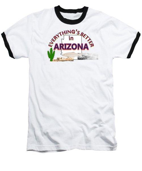 Everything's Better In Arizona Baseball T-Shirt by Pharris Art