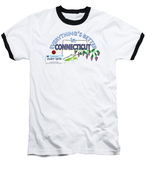 Everything's Better In Connecticut Baseball T-Shirt