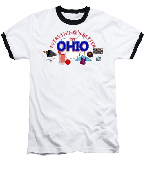 Everything's Better In Ohio Baseball T-Shirt