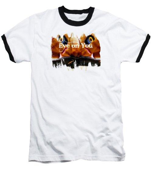 Eye On You Baseball T-Shirt by Anita Faye