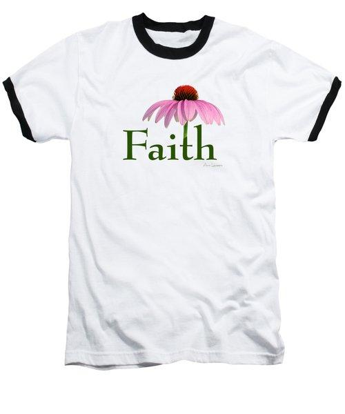 Faith Coneflower Shirt Baseball T-Shirt