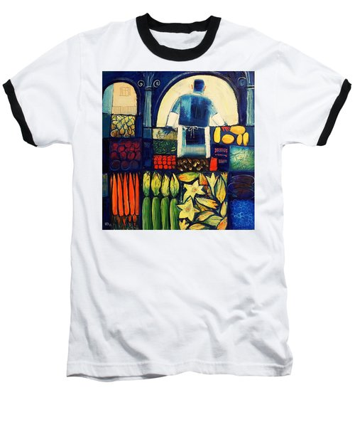 Baseball T-Shirt featuring the painting Farm Market   by Mikhail Zarovny