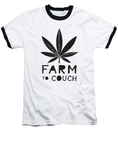 Farm To Couch Black And White- Cannabis Art By Linda Woods Baseball T-Shirt
