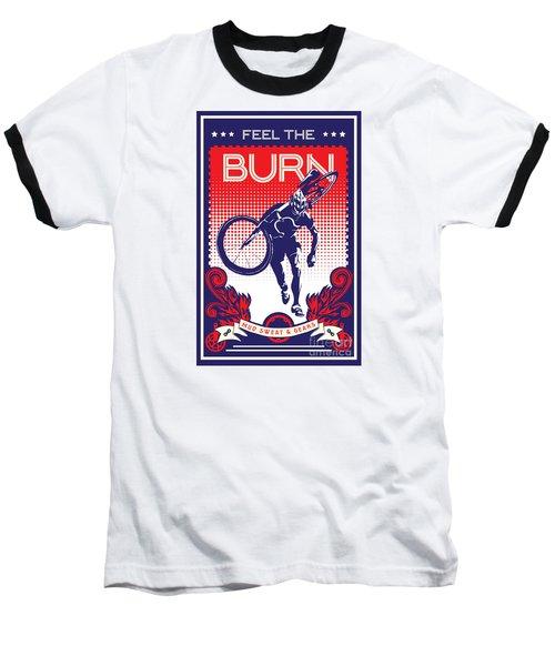 Feel The Burn Baseball T-Shirt