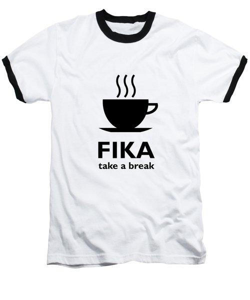 Fika - Take A Break Baseball T-Shirt
