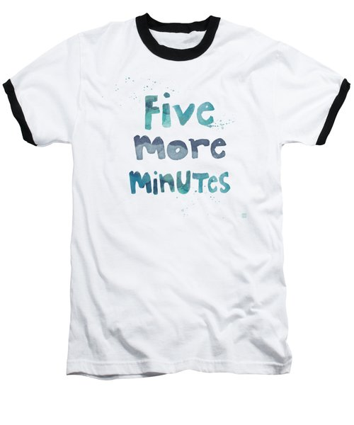 Five More Minutes Baseball T-Shirt