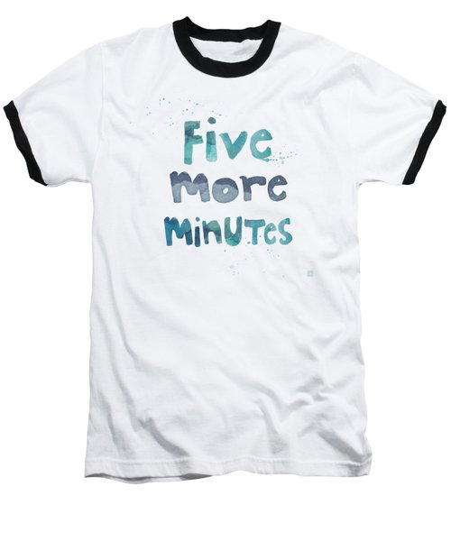 Five More Minutes Baseball T-Shirt