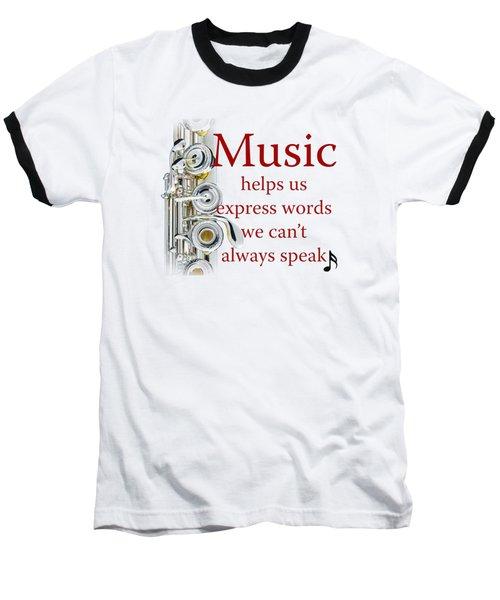 Flutes Help Us Express Words Baseball T-Shirt