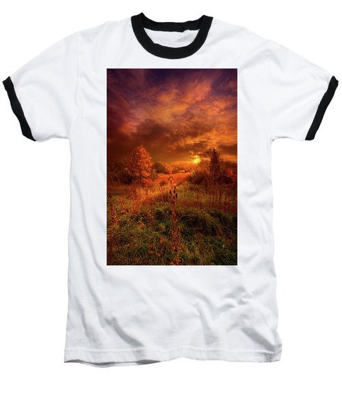 Baseball T-Shirt featuring the photograph For A Time I Rest In The Grace Of The World And Am Free by Phil Koch