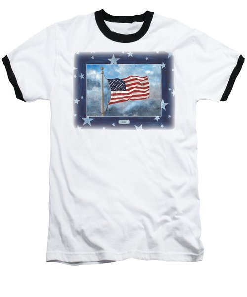 Forever Old Glory  Baseball T-Shirt by Herb Strobino