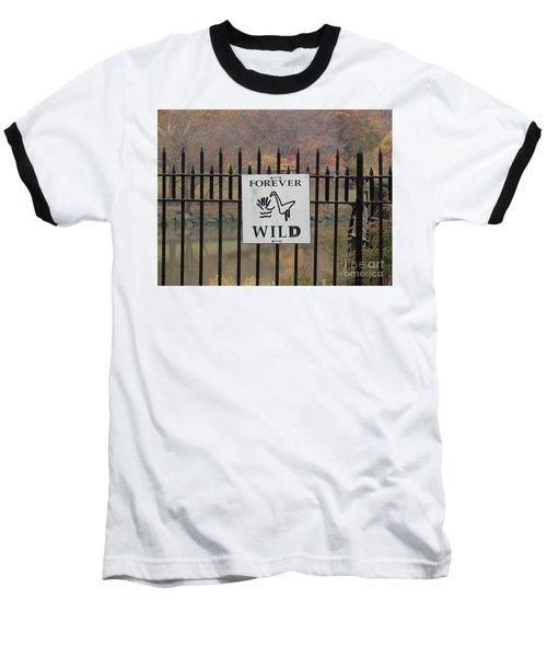 Forever Wild Baseball T-Shirt