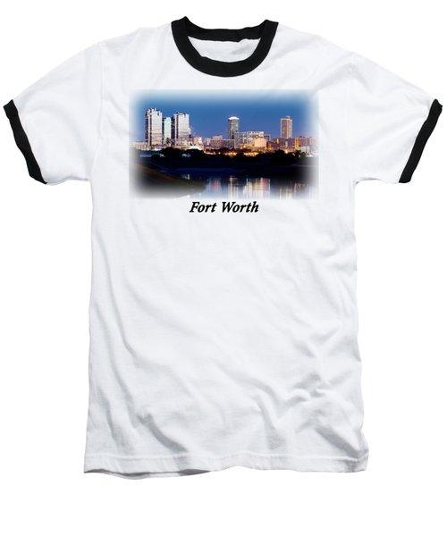 Fort Worth Night Skyline T-shirt Baseball T-Shirt