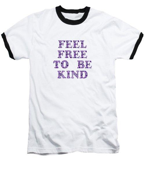Free To Be Kind Baseball T-Shirt