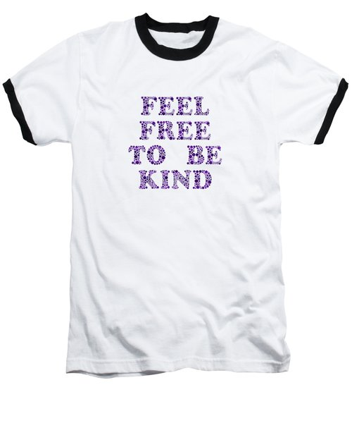 Free To Be Kind Baseball T-Shirt
