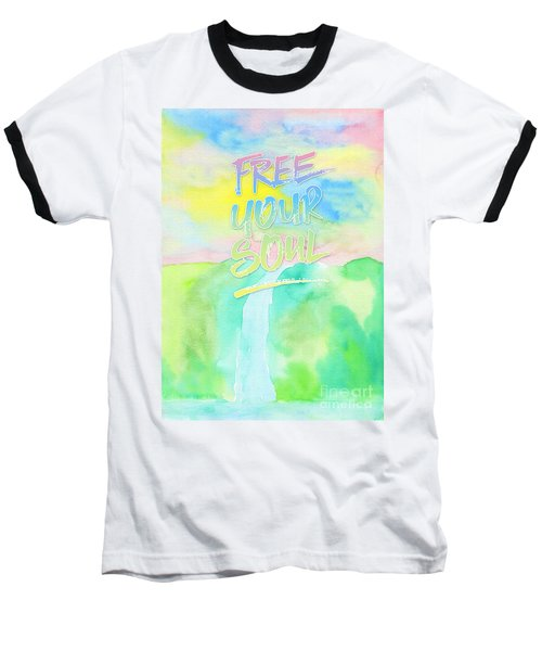 Free Your Soul Watercolor Colorful Spring Waterfall Painting Baseball T-Shirt