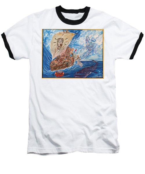 Friggin In The Riggin - Kon Tiki Expedition Baseball T-Shirt