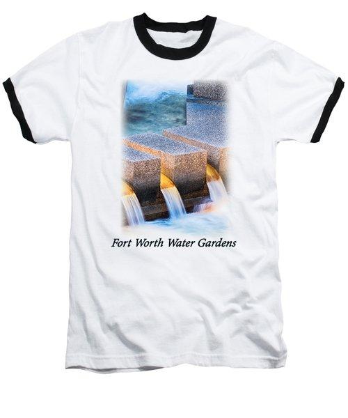 Ft. Worth Water Garden Falls T-shirt Baseball T-Shirt