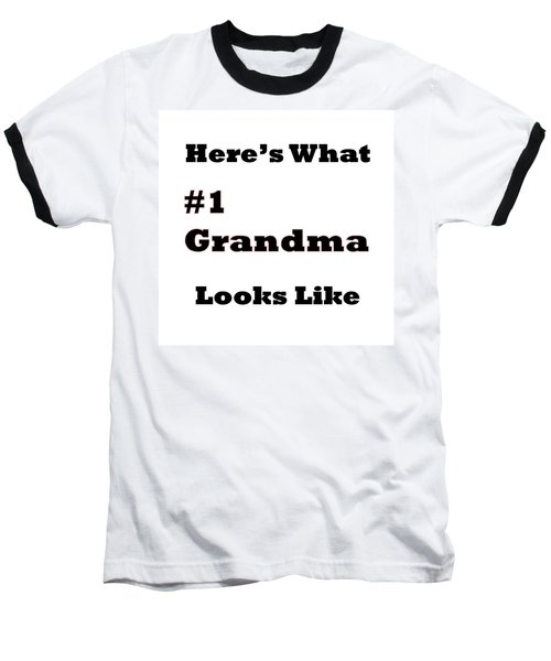 Funny Grandma Saying Baseball T-Shirt