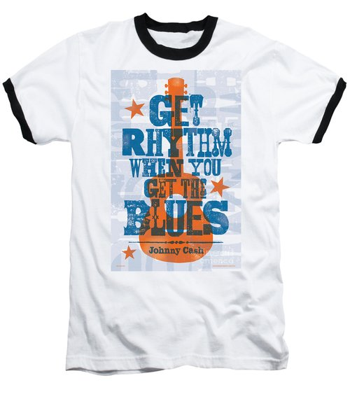 Get Rhythm - Johnny Cash Lyric Poster Baseball T-Shirt