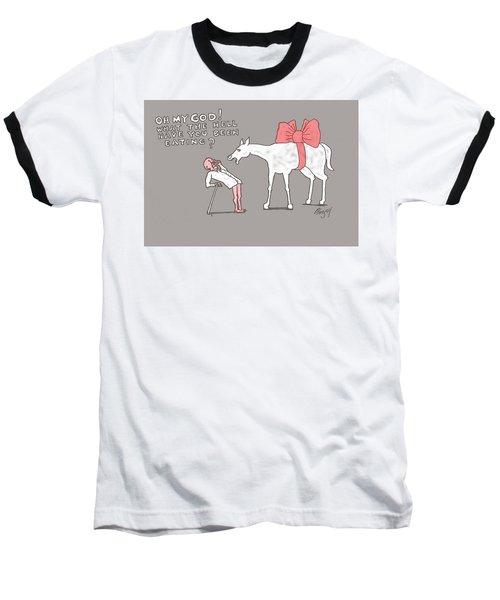 Gift Horse Baseball T-Shirt